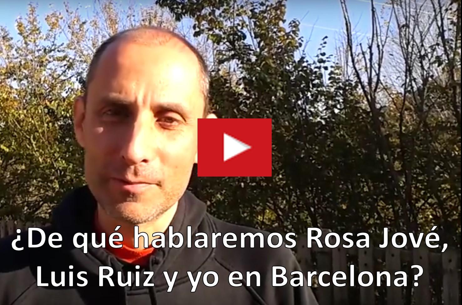 ¿De qué hablaremos Rosa Jové, Luis Ruiz y yo en Barcelona?