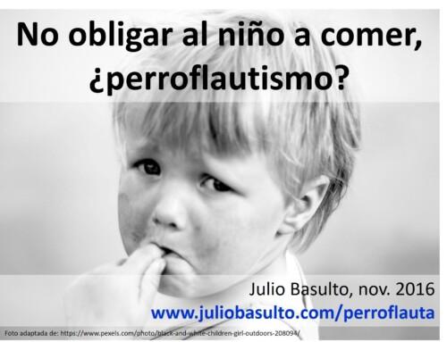 No obligar al niño a comer, ¿perroflautismo?