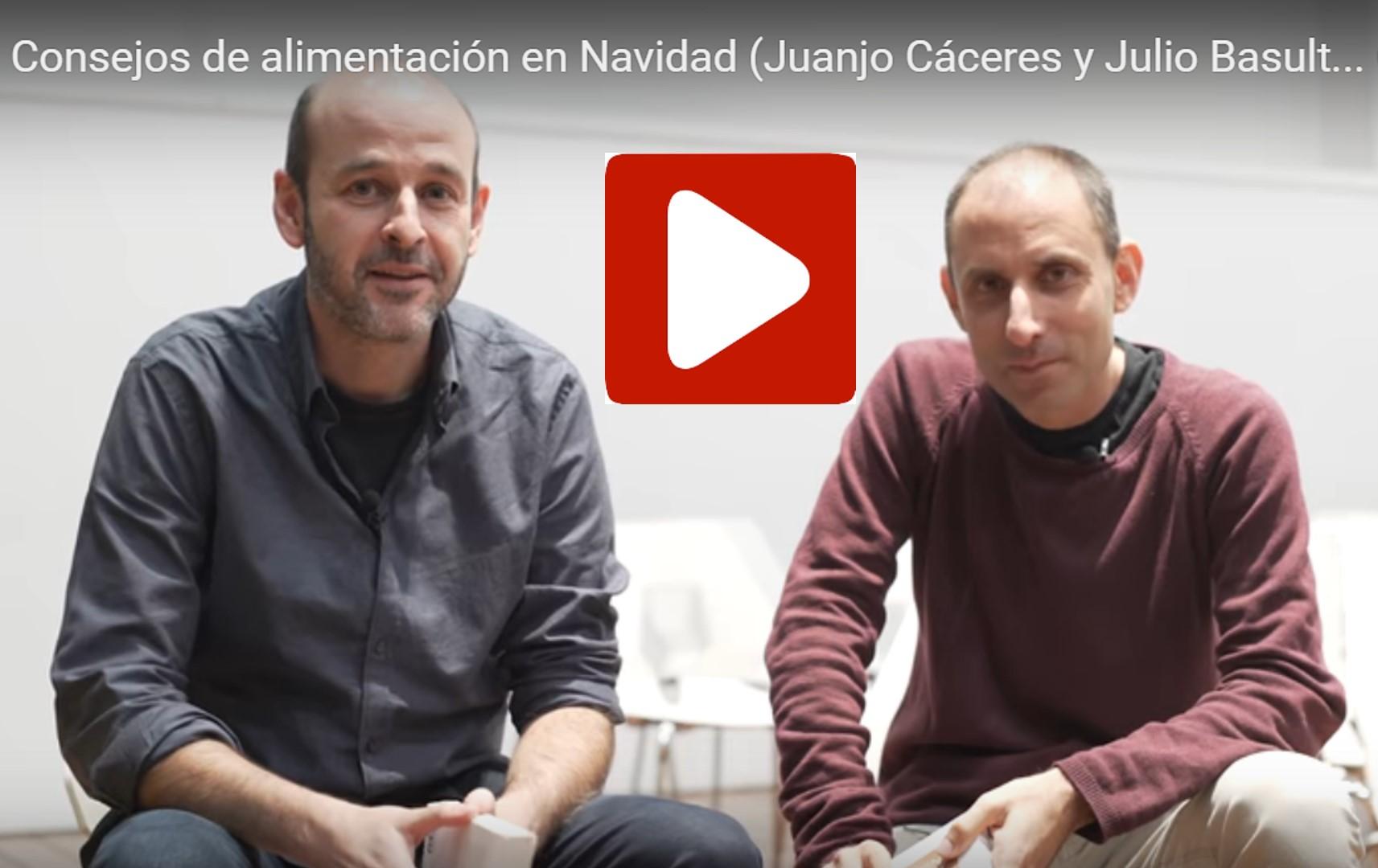 Consejos de alimentación en Navidad, con Juanjo Cáceres
