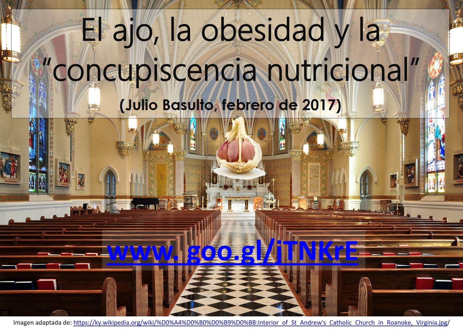 """El ajo, la obesidad y la """"concupiscencia nutricional"""""""