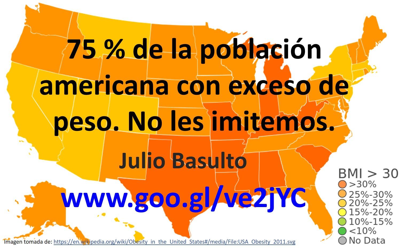 75 % de la población americana con exceso de peso. No les imitemos