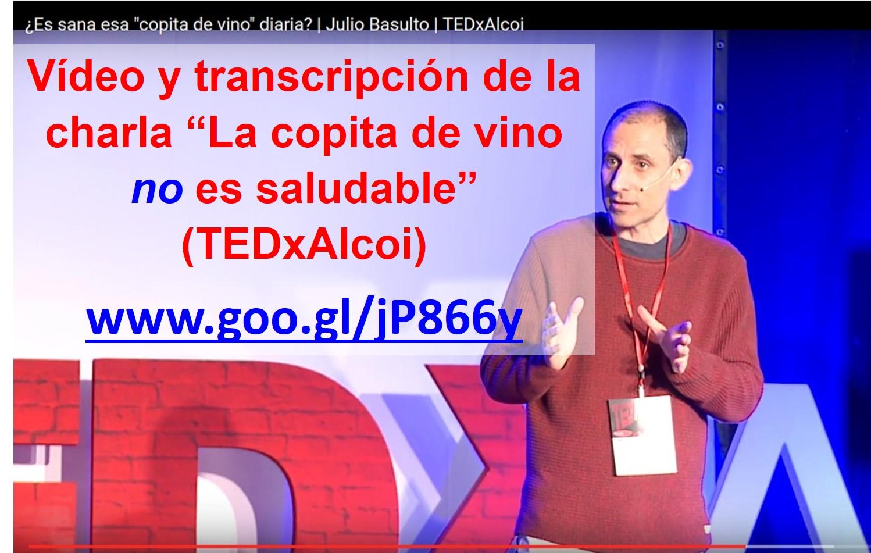 """Vídeo y transcripción de la charla """"La copita de vino no es saludable"""" (TEDxAlcoi)."""