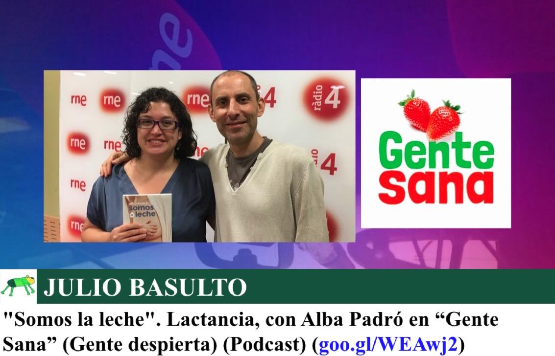"""""""Somos la leche"""". Lactancia, con Alba Padró en """"Gente Sana"""" (Gente despierta) (Podcast)"""