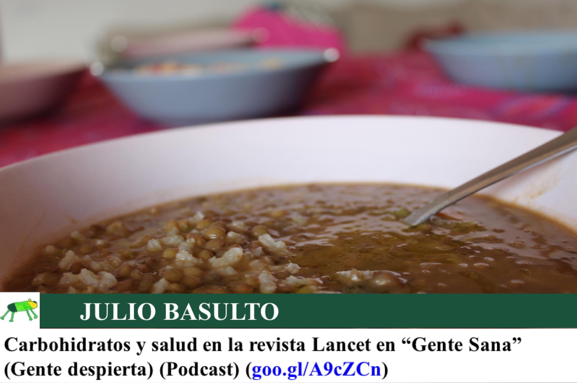 """Carbohidratos y salud en la revista Lancet en """"Gente Sana"""" (Gente despierta) (Podcast)"""