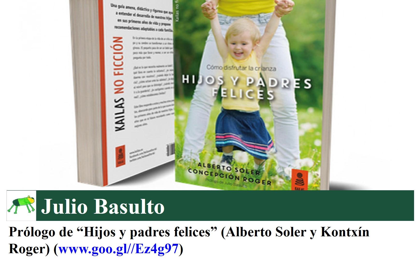 """Prólogo de """"Hijos y padres felices"""" (Alberto Soler y Kontxín Roger)"""